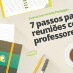 7 passos para o coordenador pedagógico pensar as reuniões com professores