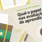 O papel do coordenador pedagógico nas avaliações de aprendizado