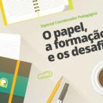 O papel, a formação e os desafios do coordenador pedagógico